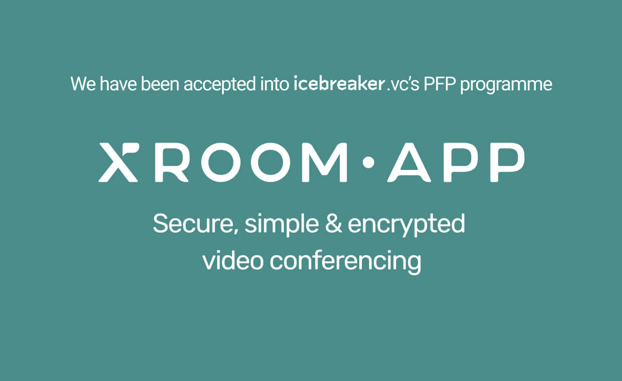 xroom.app has been accepted into Icebreaker.vc's PFP fall-winter programme 2020!